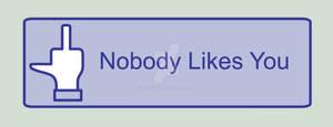 Nobody Likes You