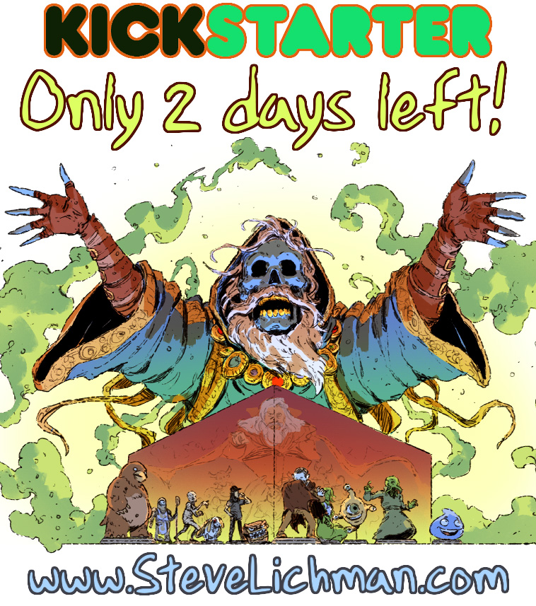 Only 2 Days Left to back Steve Lichman! by DaveRapoza