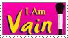 I Am Vain