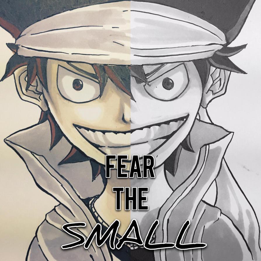 FEAR THE SMALL by ianmendoza11