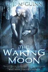 Book Cover: The Waking Moon - author T. J. McGuinn