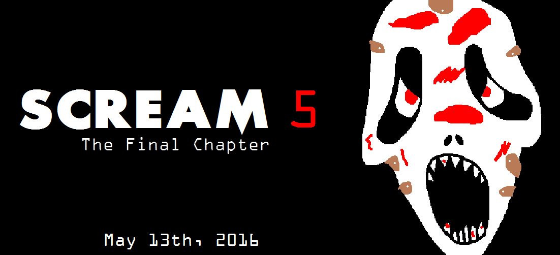 Scream 5: The Final Chapter (OMFG SEND HELP) by Ghostbustersmaniac