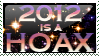 Stamp: 2012 IS A HOAX by Mew-Sumomo