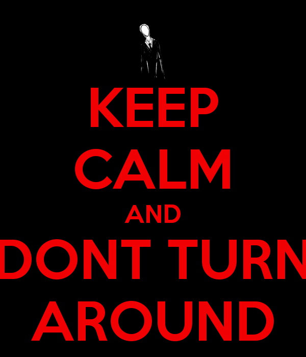 Keep-calm-and-dont-turn-around- by HerobrineisMINE