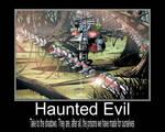 Haunted evil