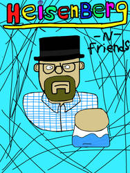 Heisenberg -n- Friends