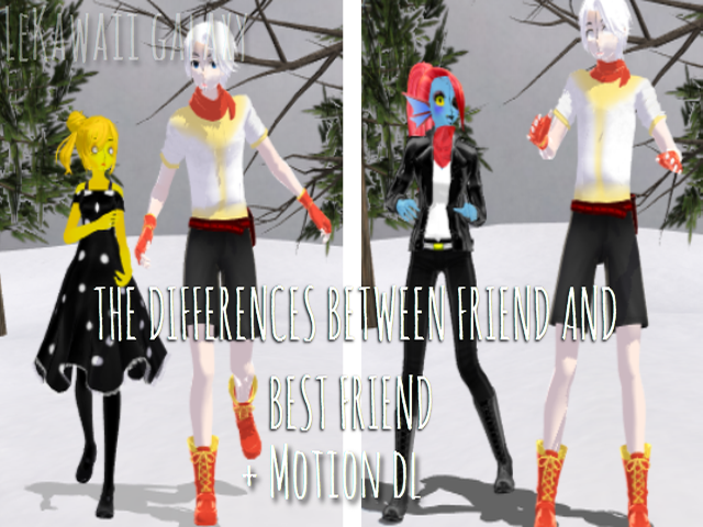 MMD Difference of Friend to BestFriend+Motion DL by Shinkomi