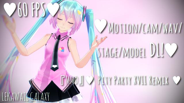 MMD Pity Party XVII Remix + Motion/Stage/Model DL by Shinkomi