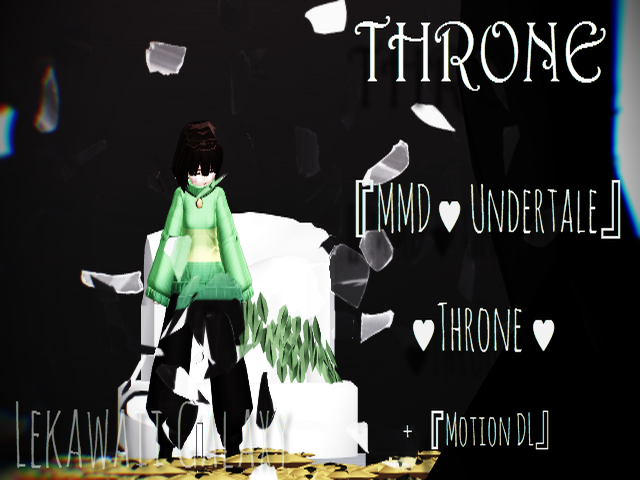 [MMD x Undertale] Throne + Motion DL by Shinkomi