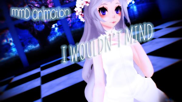 [MMD] I wouldn't mind + MOTION DL by Shinkomi