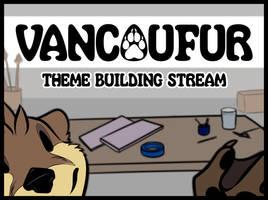 VancouFur Theme Live Stream! by Vancoufur