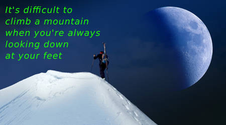 It's difficult to climb a mountain ...