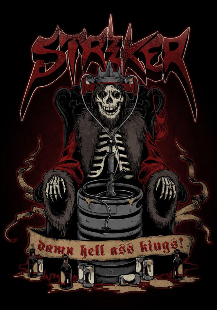 Striker - Damn Hell Ass Kings - Shirt Design by scumbugg