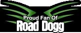 Proud Road Dogg Fan by FDQ