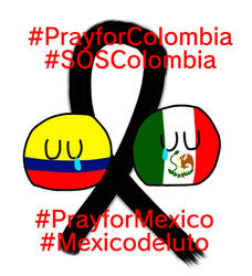 Pray for Colombia and Mexico