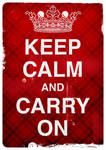 Keep Calm And Carry On by pica-ae