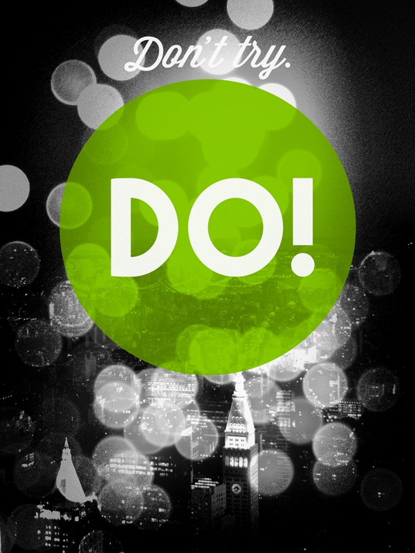 Don't Try. Do! by pica-ae