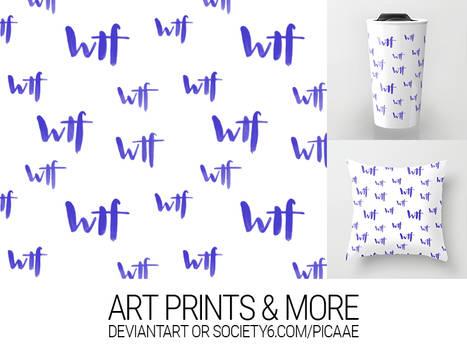 wtf I - Art Print