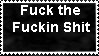 Fuck the Shit Stamp by RustyFanatic05