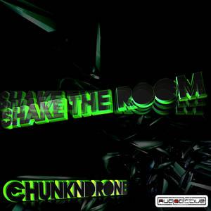 Chunk N Drone - Shake The Room