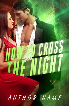 How to cross the night