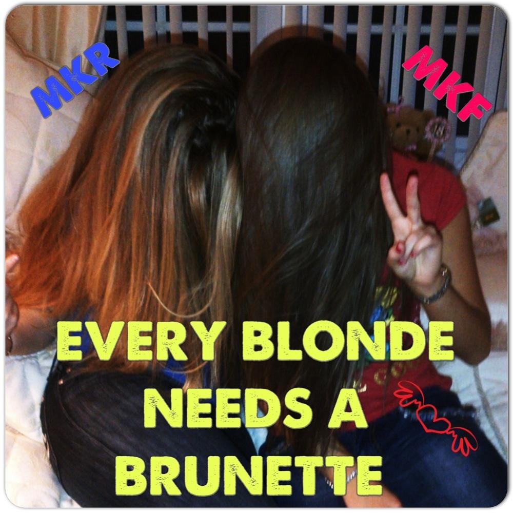 brunette a blonde Every needs