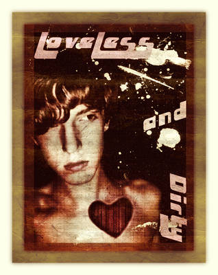 Loveless + Dirty by cloude