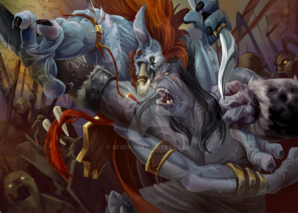 Vol'jin vs Kargath Bladefist by sfucky
