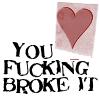 Fucking Broke It by PunkyEmoFreak