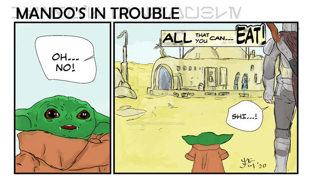Mando's in trouble: All that you can... EAT!
