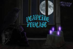 Deadline Podcast thumbnail by Aysha1994raven
