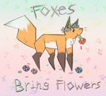Foxes Bring Flowers