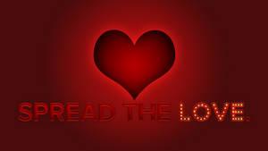 Spread the Love. Happy Valentine's Day!