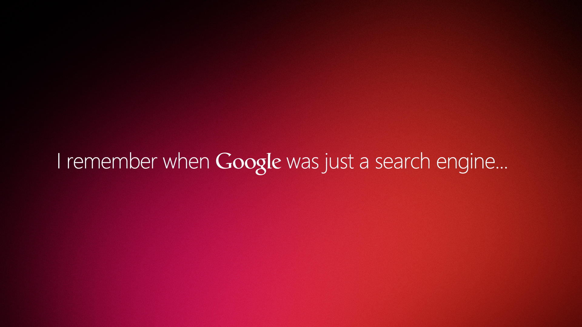 I Remember When Google Was Just A Search Engine...
