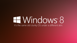 The Truth About Windows 8