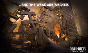 Black Ops II Wallpaper: ...And The Weak Are Weaker