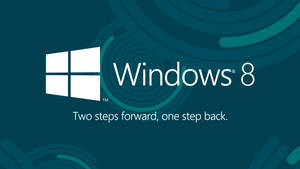 Windows 8: Two Steps Forward, One Step Back