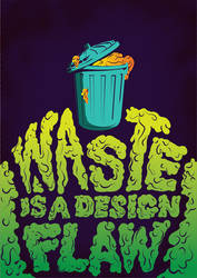Waste is a Design Flaw