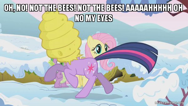 NOT THE BEES!!! by VeteranPegasister
