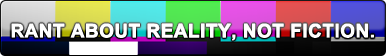''Rant About Reality'' Button