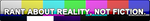 ''Rant About Reality'' Button by FearOfTheBlackWolf