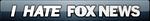 ''I Hate Fox News'' Button by FearOfTheBlackWolf