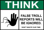 False Troll Report Sign v.2 by FearOfTheBlackWolf