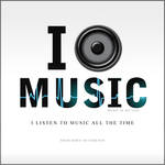 I listen music all the time...