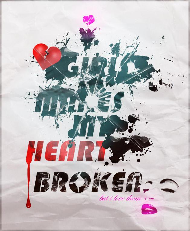 Girls broke my heart