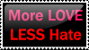More LOVE LESS Hate by yotaka