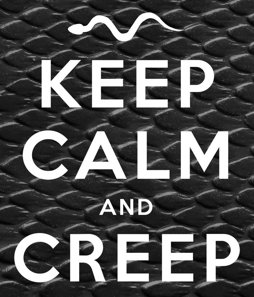 CEEP CALM AND CREEP