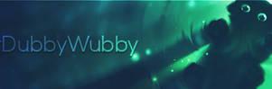 MrDubbyWubby's Signature