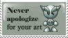 Never Apologize For Your Art by stamps-club