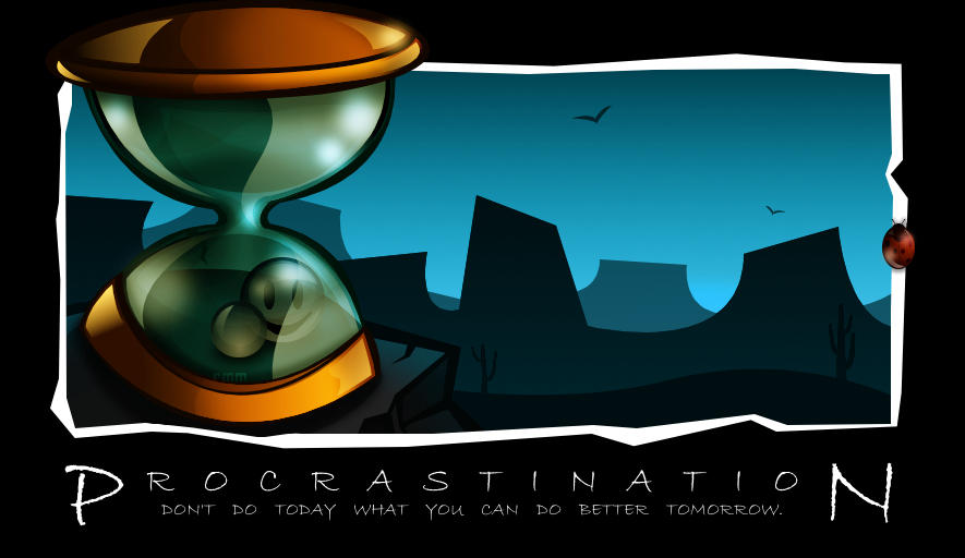 Procrastination by reynante
